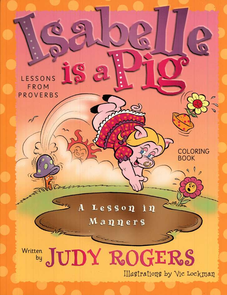 Isabelle Is a Pig Coloring Book:  Learning from Proverbs