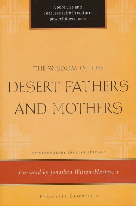 The Wisdom of the Desert Fathers and Mothers