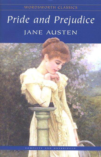 Wordsworth Classics: Pride and Prejudice