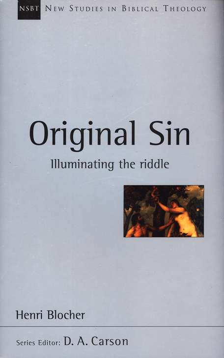 Original Sin: Illuminating the Riddle (New Studies in Biblical Theology)