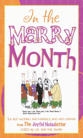 In the Marry Month: The Best of the Joyful Noiseletter's Wedding and Marriage Jokes and Cartoons
