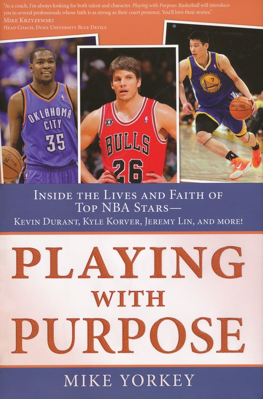 Playing With Purpose: Basketball: Inside the Lives and Faith of Top NBA Stars