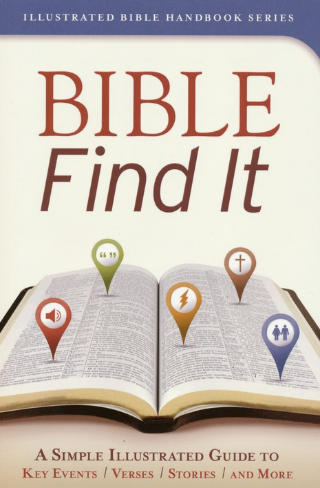 Bible Find It: A Simple, Illustrated Guide to Key Events, Verses, Stories, and More