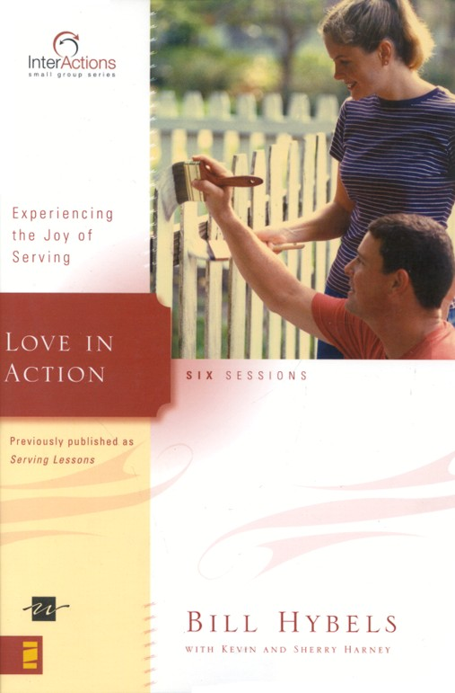 Love in Action: Experiencing the Joy of Serving, InterActions Series