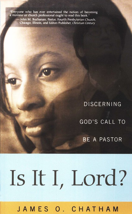 Is It I, Lord?: Discerning God's Call to Be a Pastor