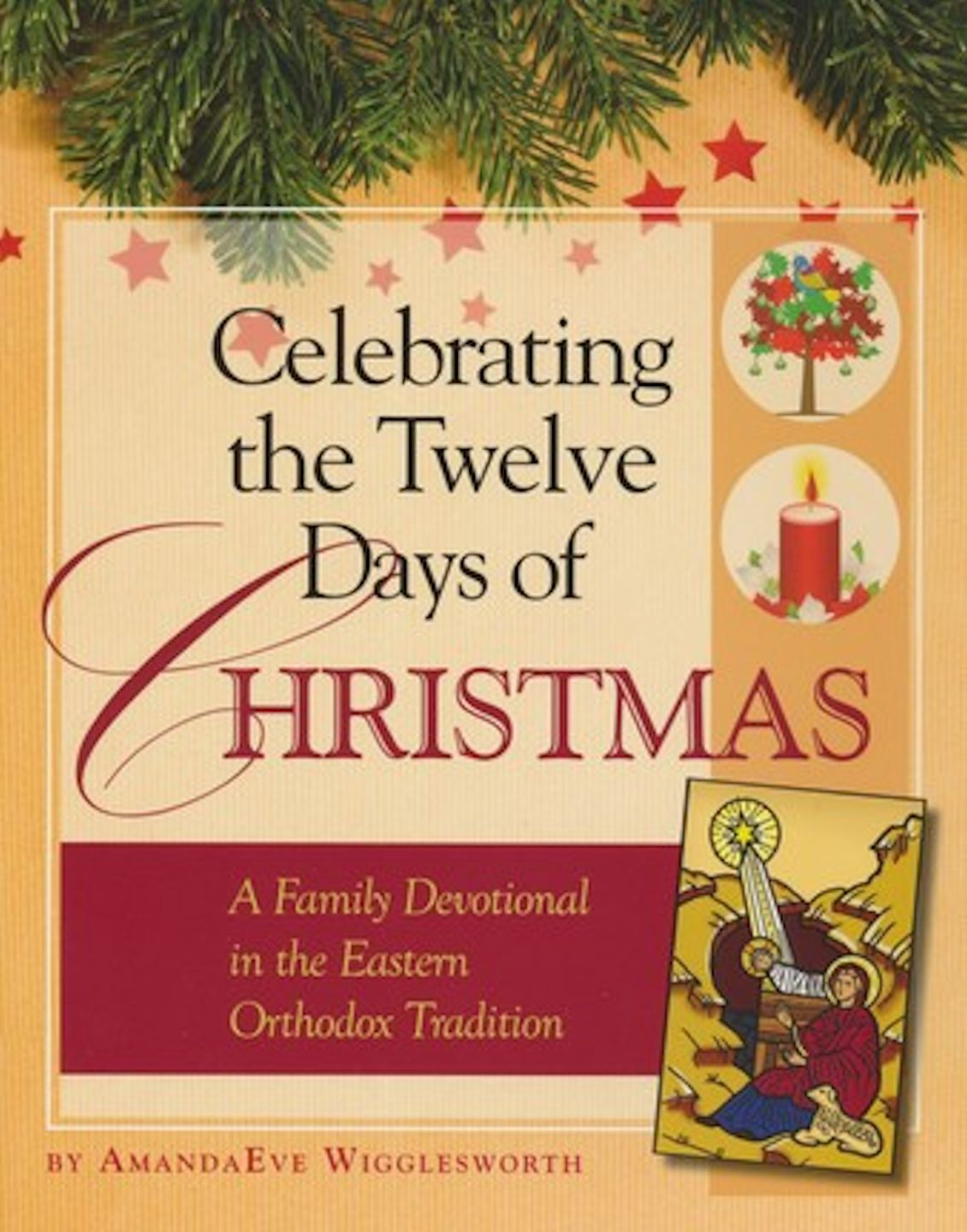 Eastern Orthodox Christmas.Celebrating The Twelve Days Of Christmas A Family Devotional In The Eastern Orthodox Tradition