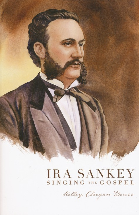 Ira Sankey: Singing the Gospel