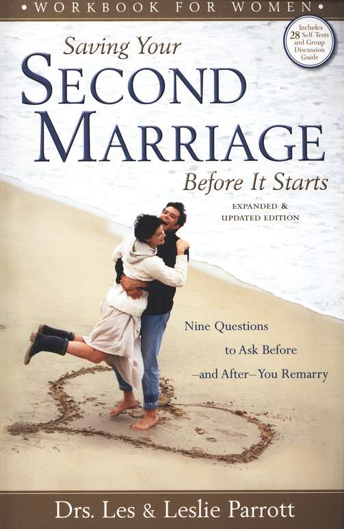 Saving Your Second Marriage Before It Starts Workbook for Women: Nine Questions to Ask Before and After You Remarry