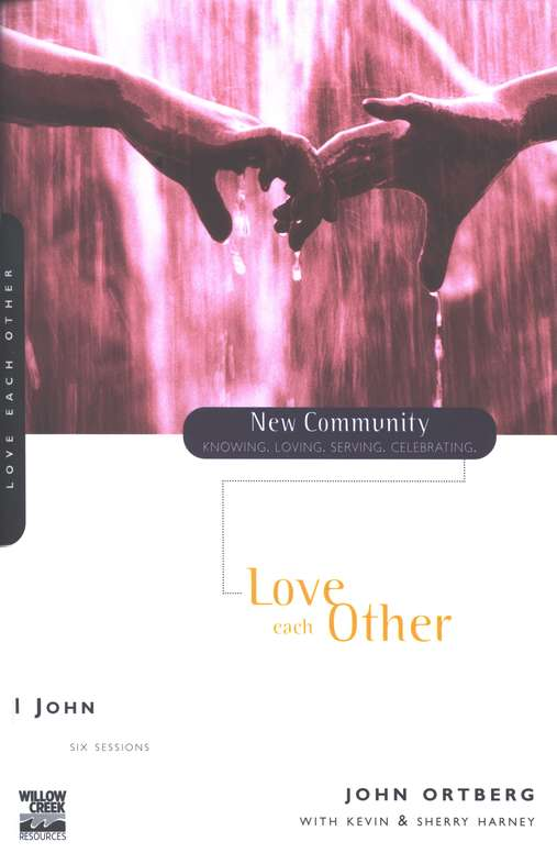 1 John: Love Each Other, New Community Series