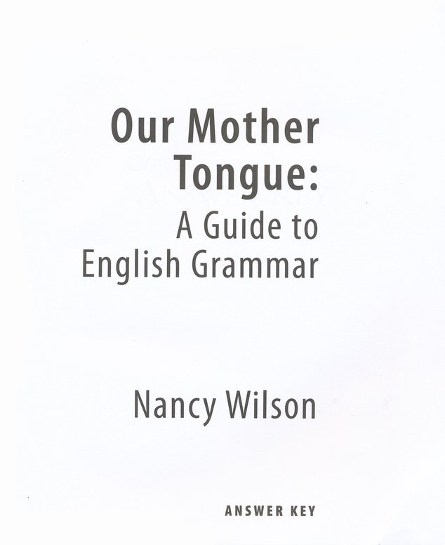Our Mother Tongue: A Guide to English Language (Answer Key)