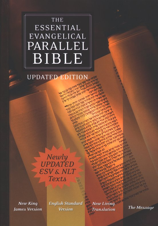 The Essential Evangelical Parallel Bible (NKJV/ESV/NLT/<C2>The Message<C2>), hardcover