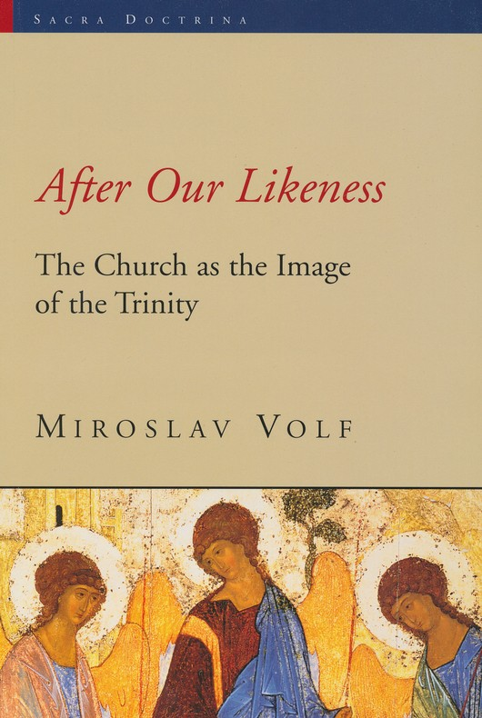 After Our Likeness, The Church as the Image of the Trinity
