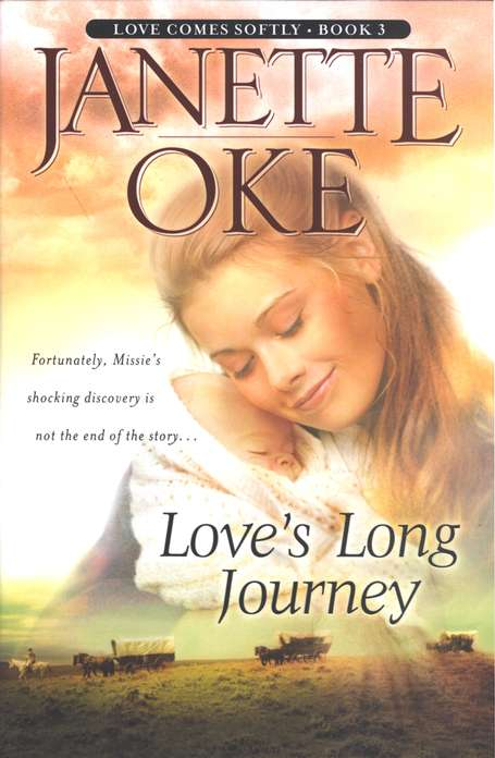 Love's Long Journey, Love Comes Softly Series #3, a Novel