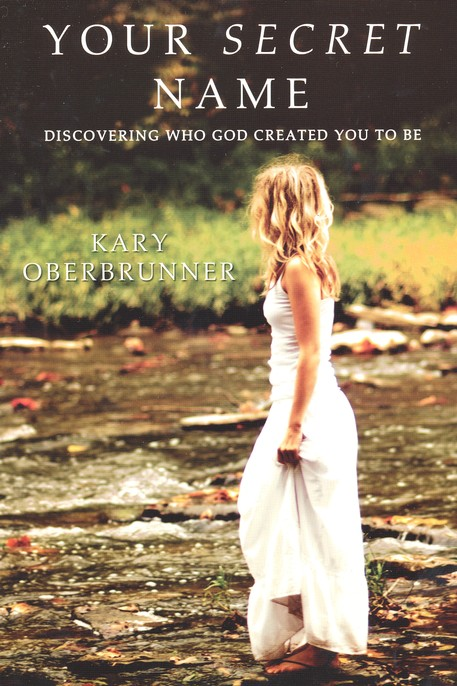 Your Secret Name: Discovering Who God Created You to Be