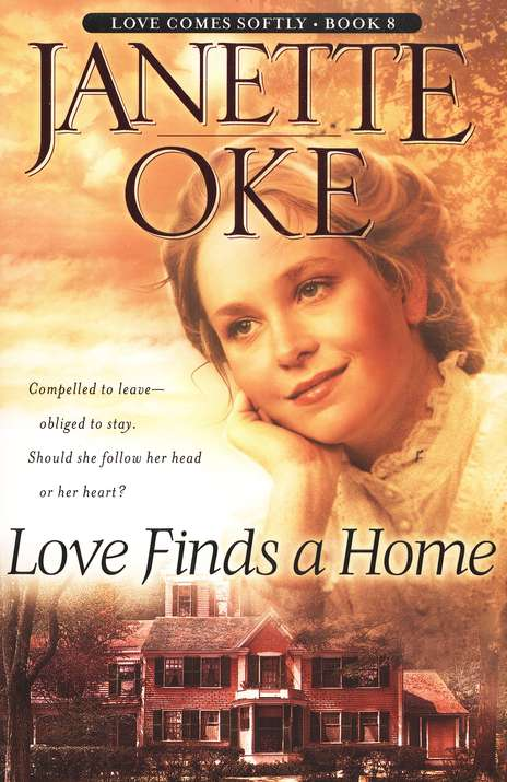 Love Finds a Home, Love Comes Softly Series #8, a Novel