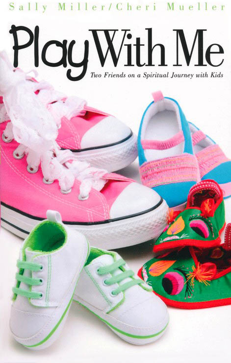 Play with Me: Two Friends on a Spiritual Journey With Kids