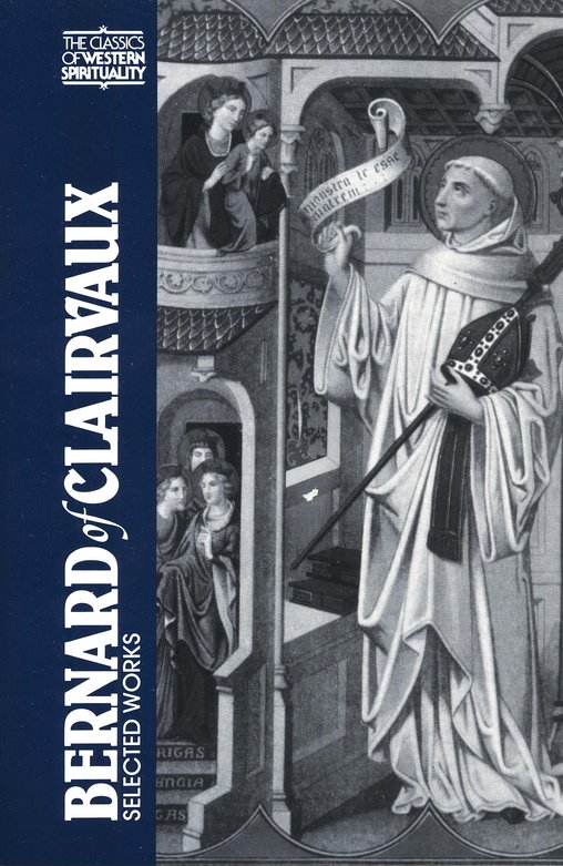 Bernard of Clairvaux: Selected Works (Classics of Western Spirituality)