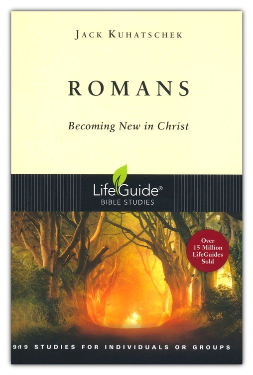 Romans: Becoming New in Christ-Revised, LifeGuide Scripture Studies