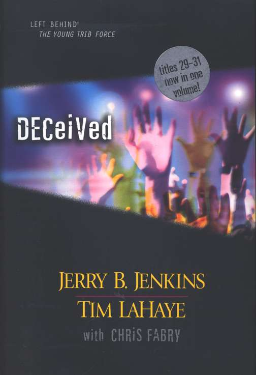 Left Behind: The Young Trib Force #9; Deceived (Volumes 29-31)