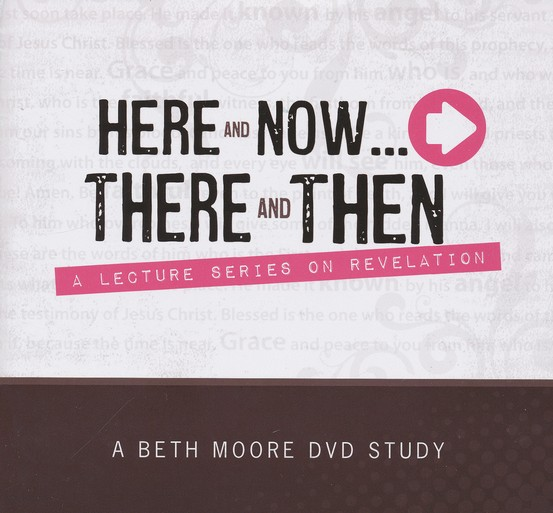 Here and Now...There and Then DVD Set: A Lecture Series on Revelation