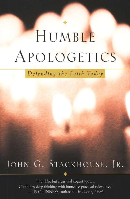 Humble Apologetics: Defending the Faith Today