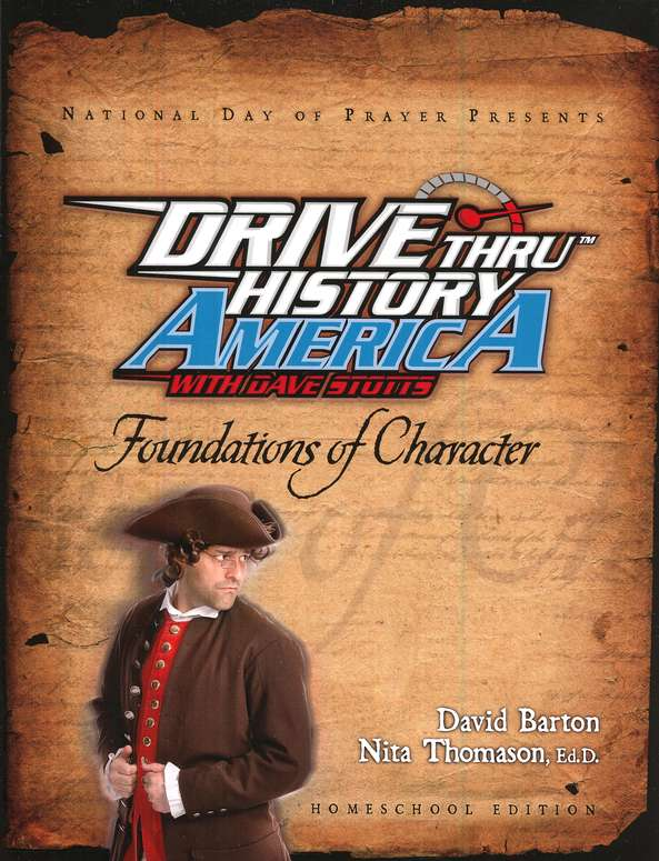 Drive Thru History America: Foundations of Character