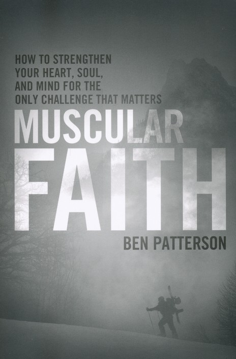 Muscular Faith: How to Strengthen Your Heart, Soul, and Mind for the Only Fight That Matters