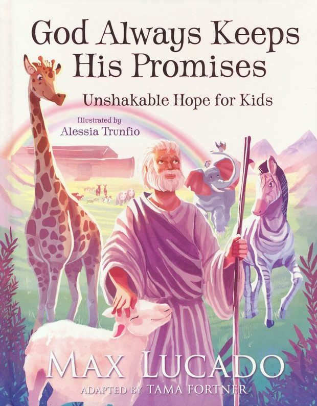 God Always Keeps His Promises: Unshakable Hope for Kids: Max Lucado:  9781400316878 - Christianbook.com