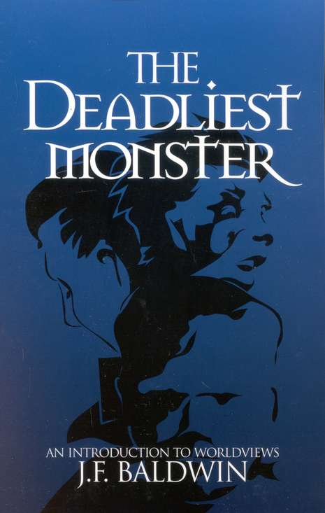 The Deadliest Monster: An Introduction to Worldviews