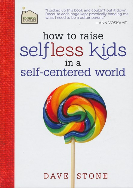 How to Raise Self-less Kids in a Self-Centered World
