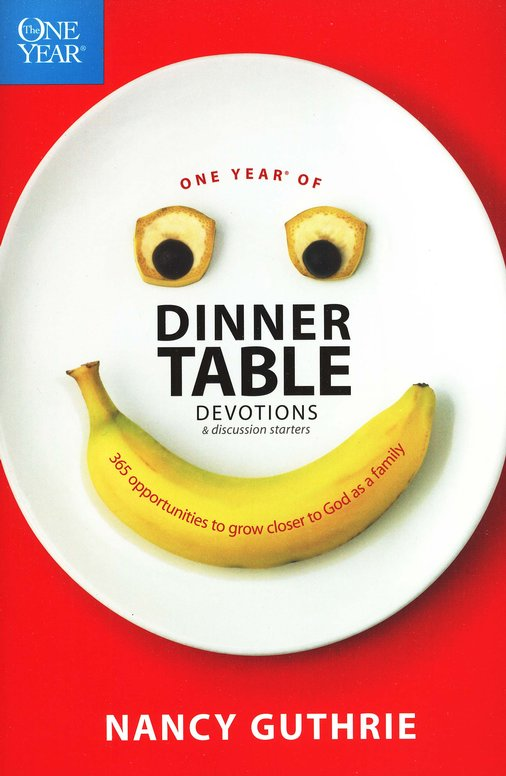 One Year of Dinner Table Devotions & Discussion Starters: 365 Opportunities to Grow Closer to God as a Family