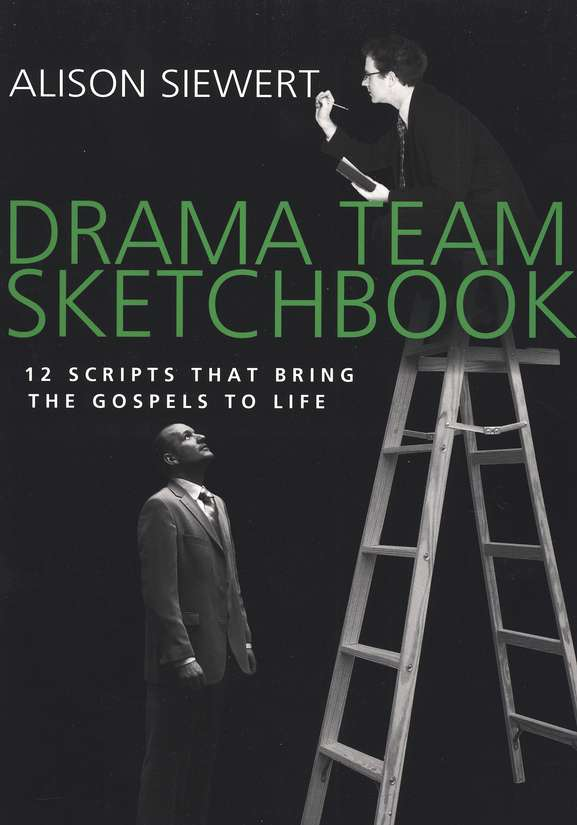 Drama Team Sketchbook: 12 Scripts That Bring the Gospels to Life