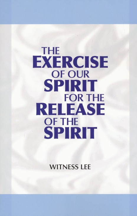 Exercise of Our Spirit for the Release of the Spirit