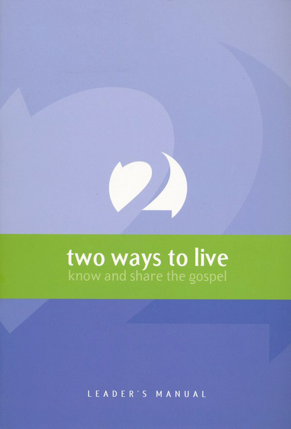 2 ways to Live: Know and Share the Gospel, Leader's Guide