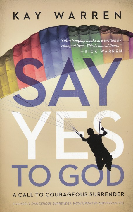 Say Yes To God - A Call To Courageous Surrender paperback