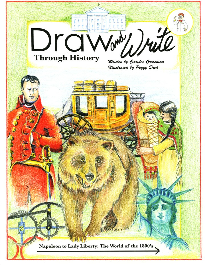 Draw and Write Through History Book 5: Napoleon to Lady Liberty: The World of the 1800's
