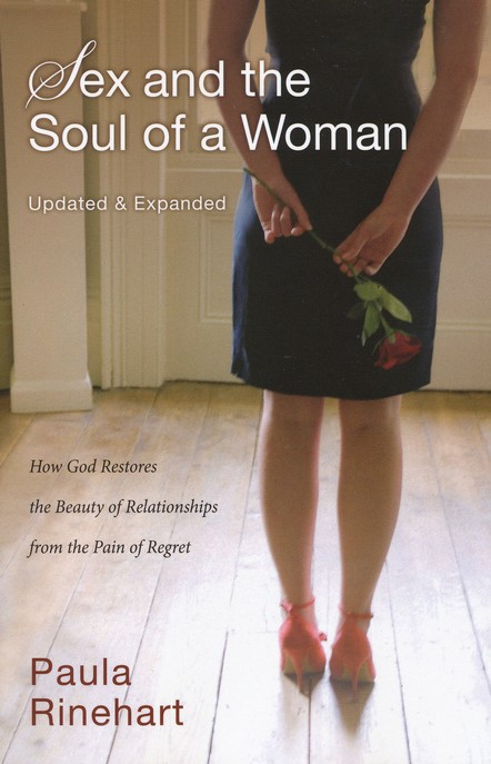 Sex and the Soul of a Woman: How God Restores the Beauty of Relationships from the Pain of Regret