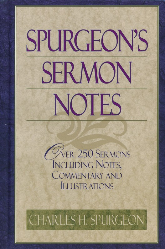 Spurgeon's Sermon Notes --Damaged