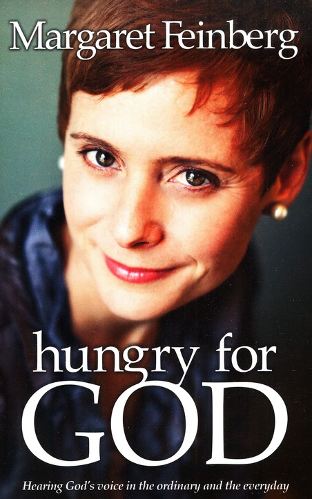 Hungry for God: Hearing His Voice in the Ordinary and the Everyday
