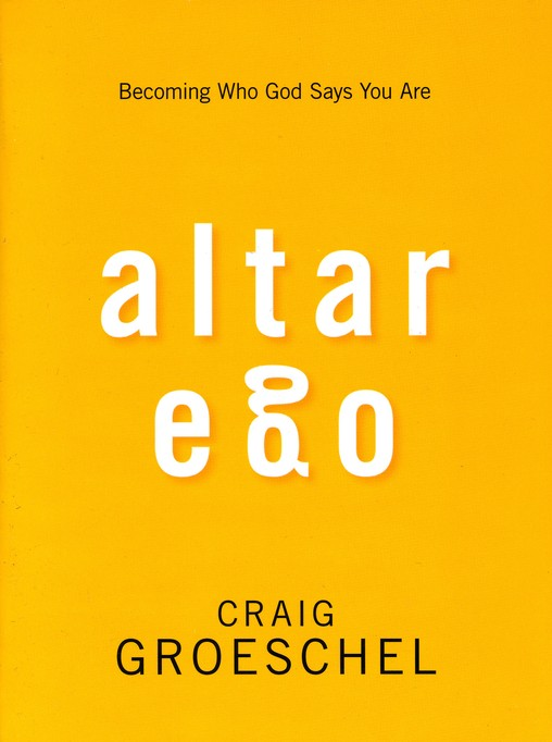 Altar Ego: Becoming Who God Says You Are