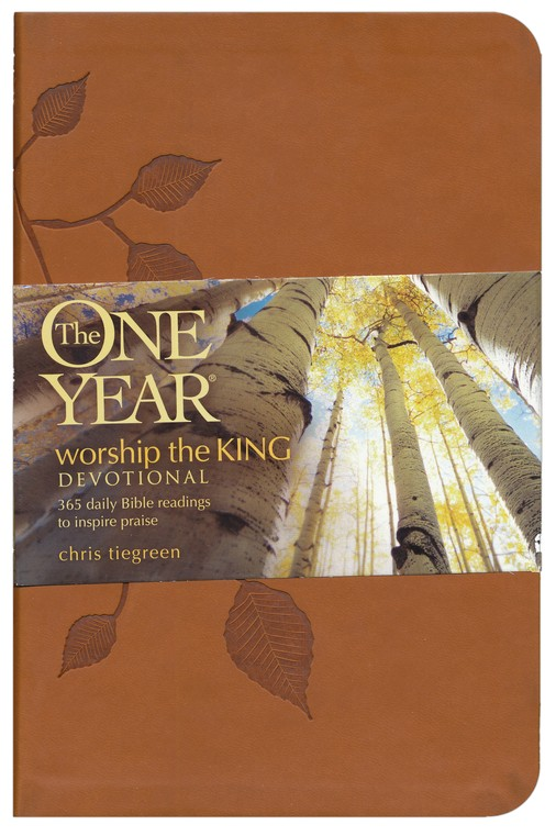The One-Year Worship the King Devotional: 365 Daily Bible Readings to Inspire Praise