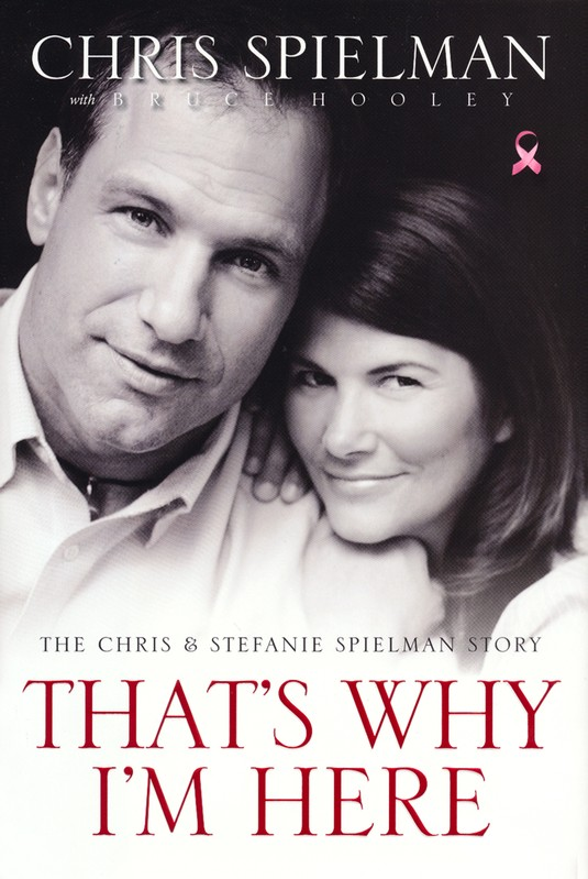 That's Why I'm Here: The Chris & Stefanie Spielman Story