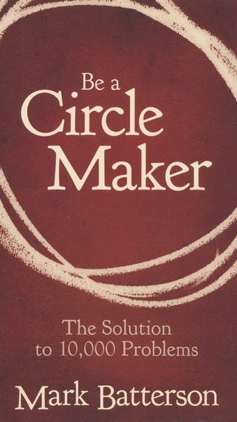 Be a Circle Maker: The Solution to 10,000 Problems, Pack of 25 Booklets
