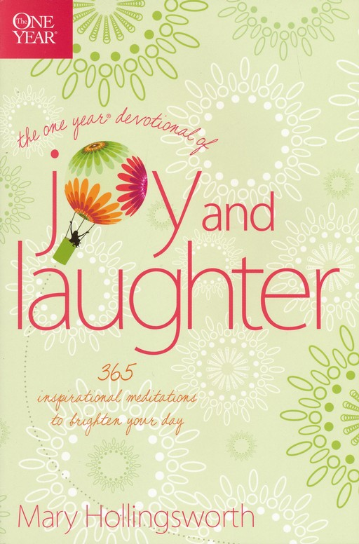 The One Year Devotional of Joy and Laughter: 365 Inspirational Meditations to Brighten your Day