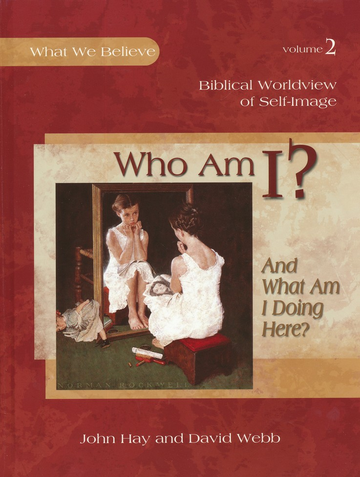 Who Am I? What We Believe, Volume 2