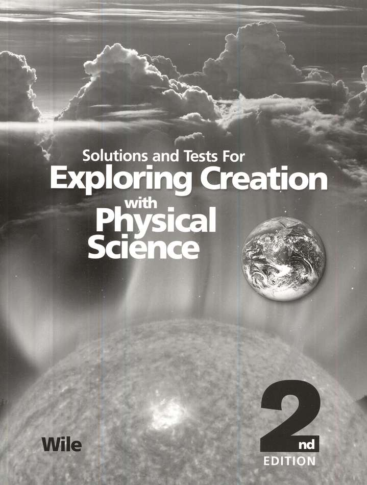 Exploring Creation with Physical Science Solutions & Test Book, 2nd Edition