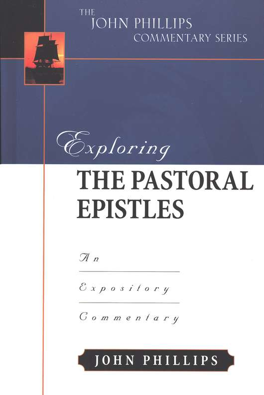 Exploring the Pastoral Epistles An Expository Commentary