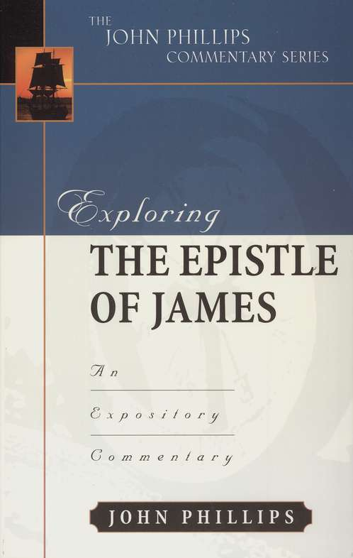 Exploring The Epistle of James An Expository Commentary