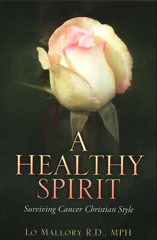 A Healthy Spirit: Surviving Cancer Christian Style