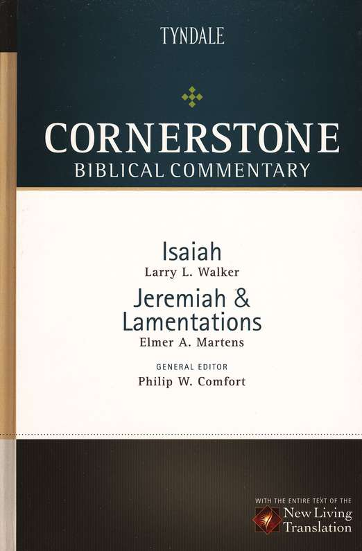Isaiah, Jeremiah, Lamentations: NLT Cornerstone Biblical Commentary
